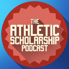Athletic Scholarship Podcast